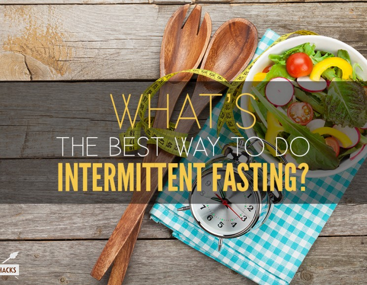 What-the-Best-Way-to-do-Intermittent-Fasting-744x578